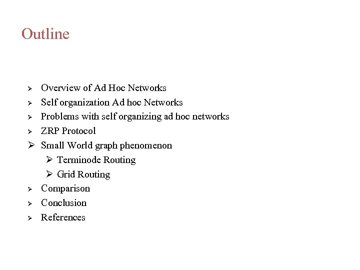 Outline Overview of Ad Hoc Networks Self organization Ad hoc Networks Problems with self