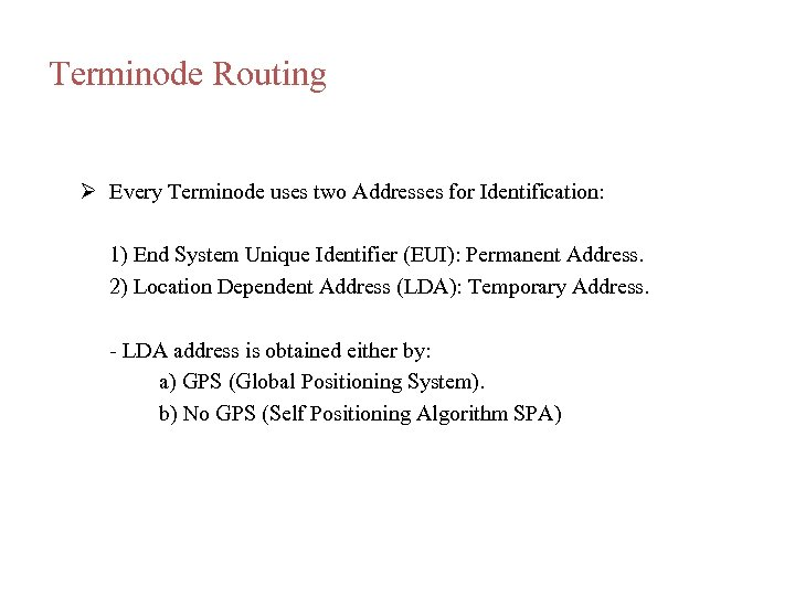 Terminode Routing Every Terminode uses two Addresses for Identification: 1) End System Unique Identifier