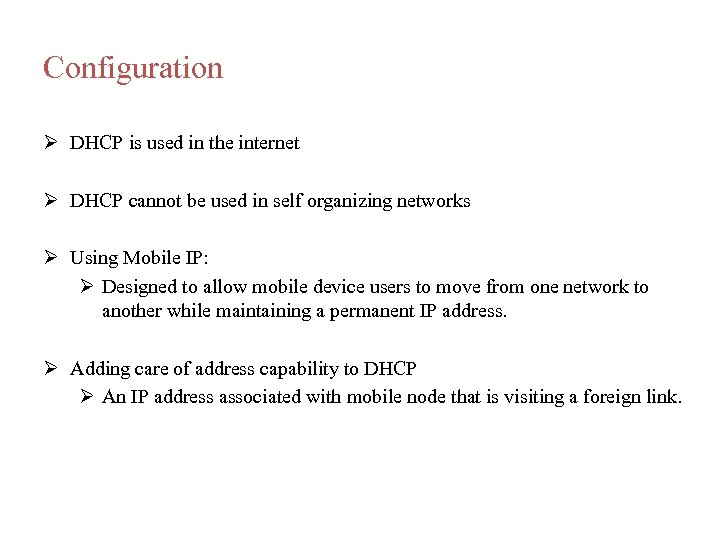 Configuration DHCP is used in the internet DHCP cannot be used in self organizing