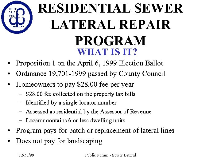 RESIDENTIAL SEWER LATERAL REPAIR PROGRAM WHAT IS IT? • Proposition 1 on the April