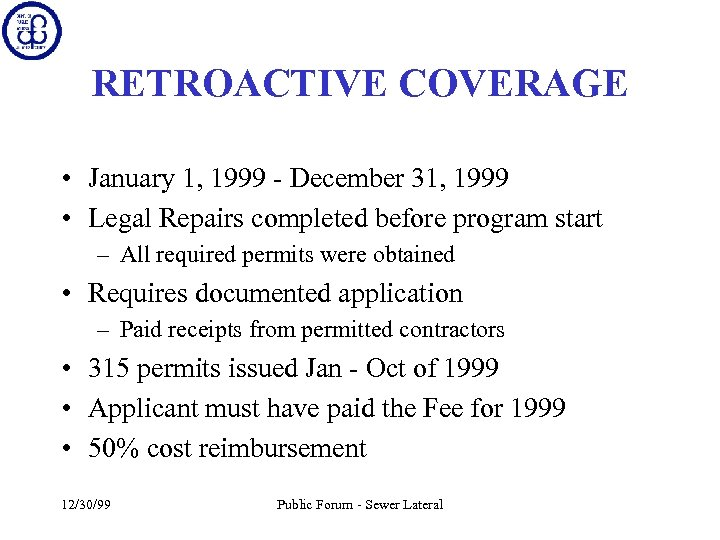 RETROACTIVE COVERAGE • January 1, 1999 - December 31, 1999 • Legal Repairs completed