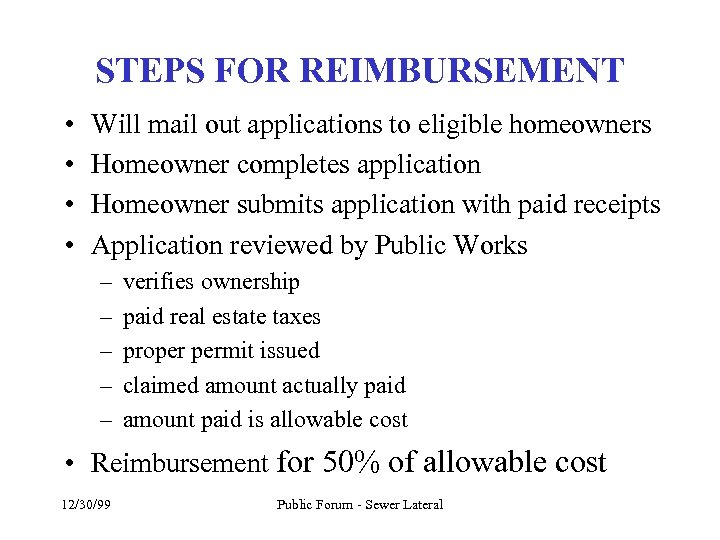 STEPS FOR REIMBURSEMENT • • Will mail out applications to eligible homeowners Homeowner completes
