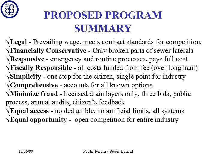 PROPOSED PROGRAM SUMMARY ÖLegal - Prevailing wage, meets contract standards for competition. ÖFinancially Conservative