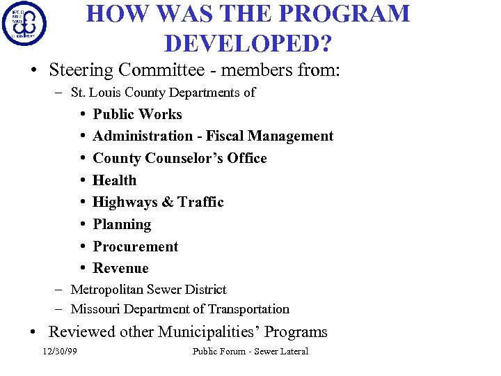 HOW WAS THE PROGRAM DEVELOPED? • Steering Committee - members from: – St. Louis
