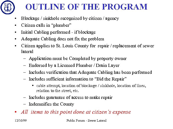 OUTLINE OF THE PROGRAM • • • Blockage / sinkhole recognized by citizen /