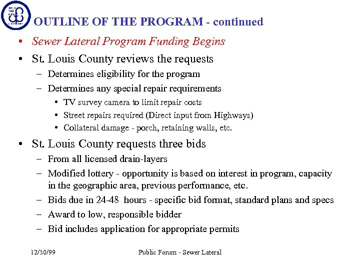 OUTLINE OF THE PROGRAM - continued • Sewer Lateral Program Funding Begins • St.