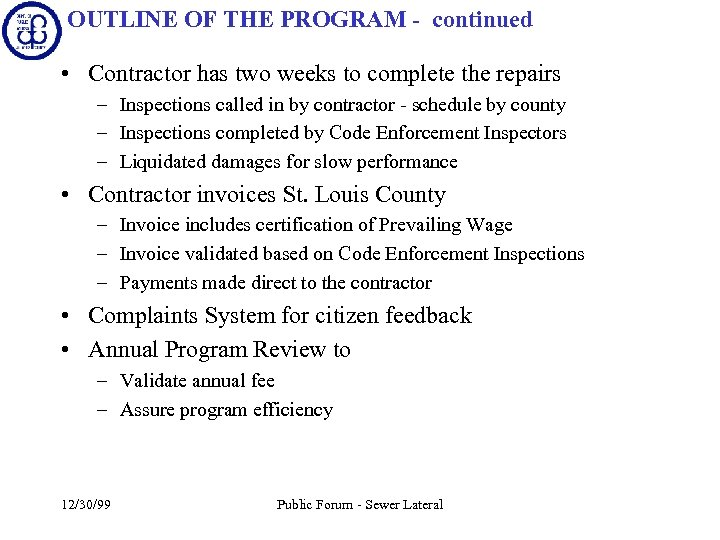 OUTLINE OF THE PROGRAM - continued • Contractor has two weeks to complete the
