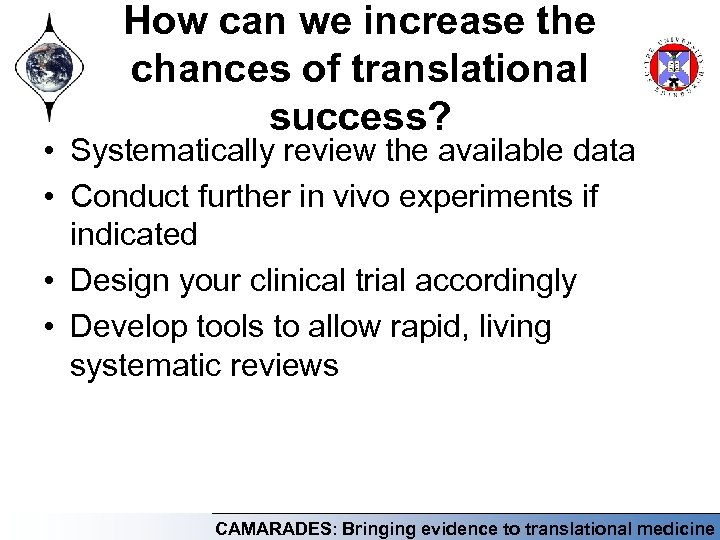How can we increase the chances of translational success? • Systematically review the available