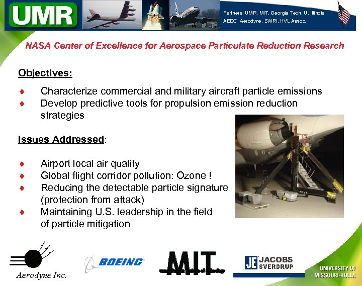 Partners: UMR, MIT, Georgia Tech, U. Illinois AEDC, Aerodyne, SWRI, HVL Assoc. NASA Center