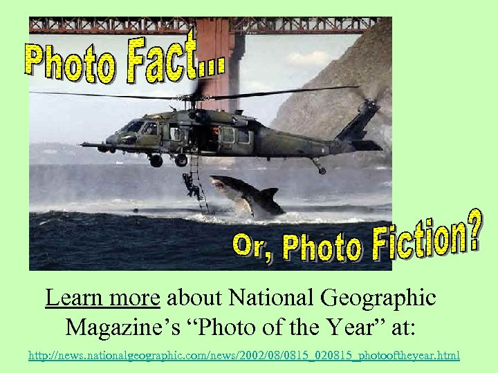 """Learn more about National Geographic Magazine's """"Photo of the Year"""" at: http: //news. nationalgeographic."""