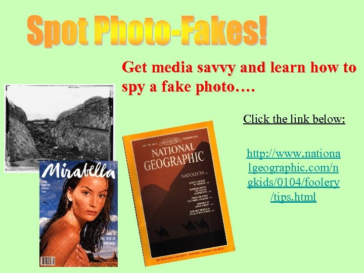 Get media savvy and learn how to spy a fake photo…. Click the link