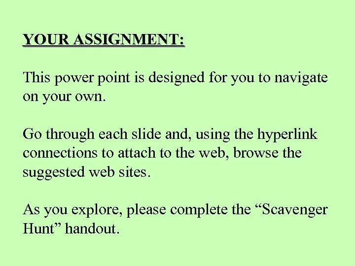 YOUR ASSIGNMENT: This power point is designed for you to navigate on your own.