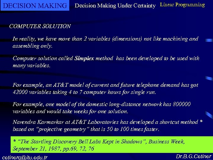 DECISION MAKING Decision Making Under Certainty Linear Programming COMPUTER SOLUTION In reality, we have