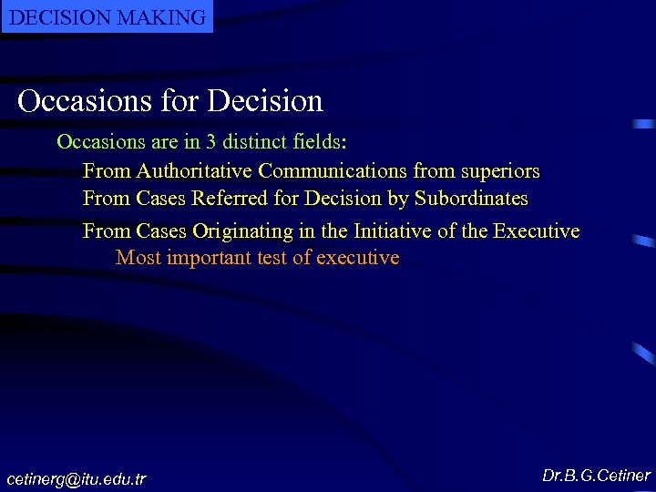 DECISION MAKING Occasions for Decision Occasions are in 3 distinct fields: From Authoritative Communications