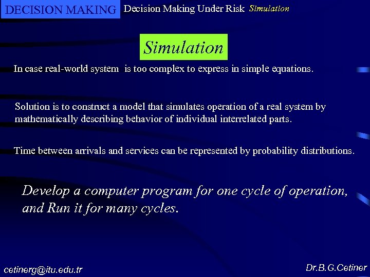 DECISION MAKING Decision Making Under Risk Simulation In case real-world system is too complex