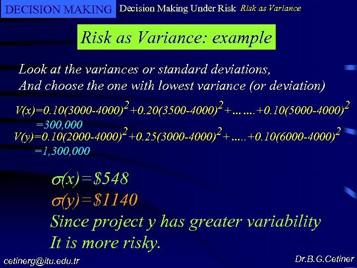 DECISION MAKING Decision Making Under Risk as Variance: example Look at the variances or