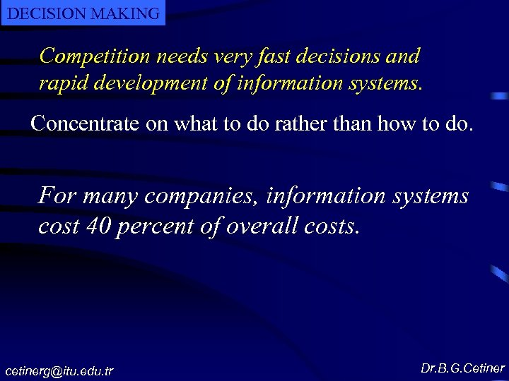 DECISION MAKING Competition needs very fast decisions and rapid development of information systems. Concentrate