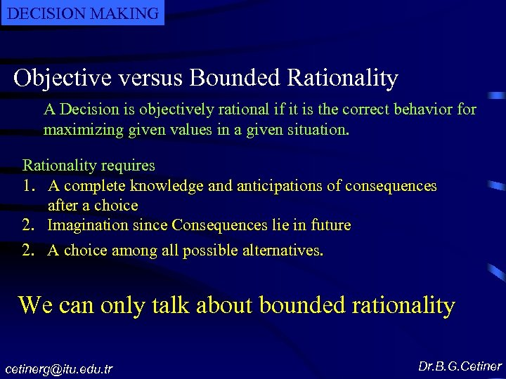 DECISION MAKING Objective versus Bounded Rationality A Decision is objectively rational if it is