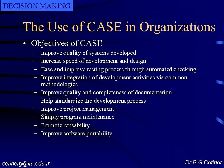 DECISION MAKING The Use of CASE in Organizations • Objectives of CASE – –