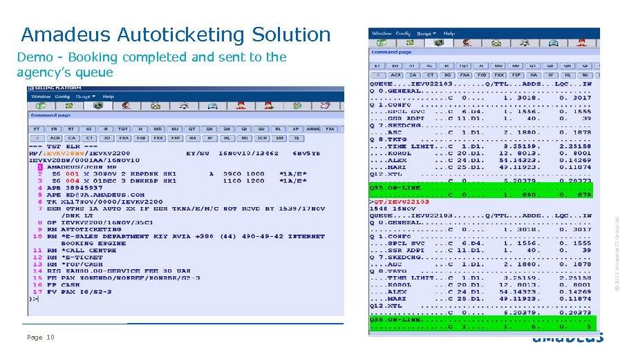 Amadeus Autoticketing Solution © 2013 Amadeus IT Group SA Demo - Booking completed and