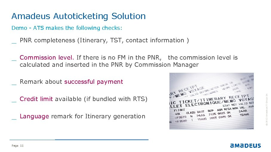 Amadeus Autoticketing Solution Demo - ATS makes the following checks: _ PNR completeness (Itinerary,