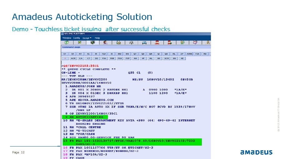 Amadeus Autoticketing Solution © 2013 Amadeus IT Group SA Demo - Touchless ticket issuing