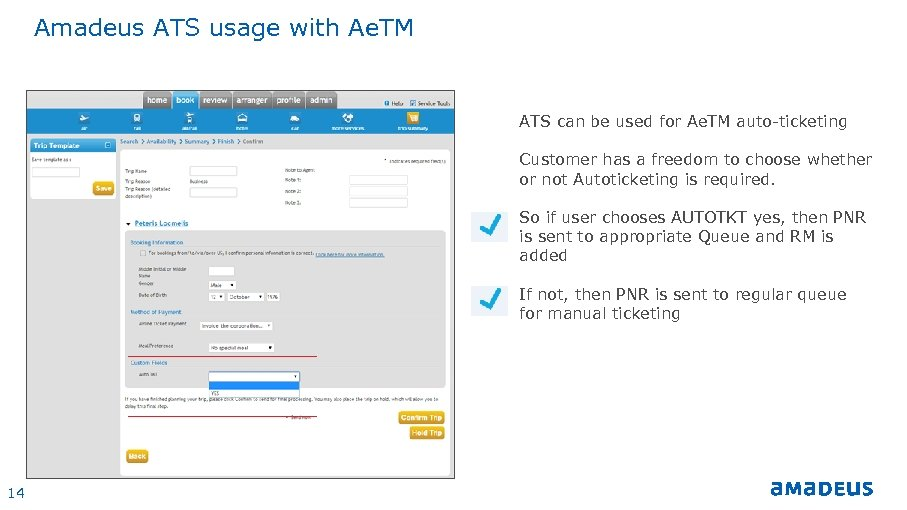 Amadeus ATS usage with Ae. TM ATS can be used for Ae. TM auto-ticketing