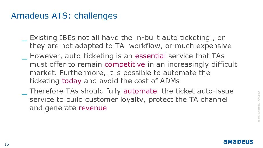 Amadeus ATS: challenges _ _ 15 they are not adapted to TA workflow, or