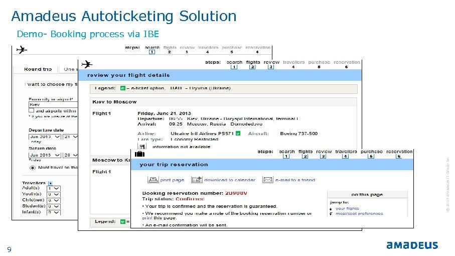 Amadeus Autoticketing Solution © 2013 Amadeus IT Group SA Demo- Booking process via IBE