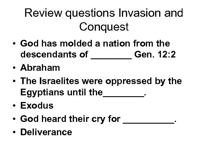 Review questions Invasion and Conquest • God has molded a nation from the descendants