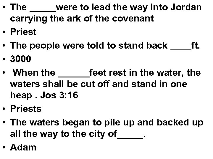 • The _____were to lead the way into Jordan carrying the ark of