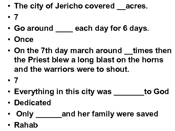 • • • The city of Jericho covered __acres. 7 Go around ____