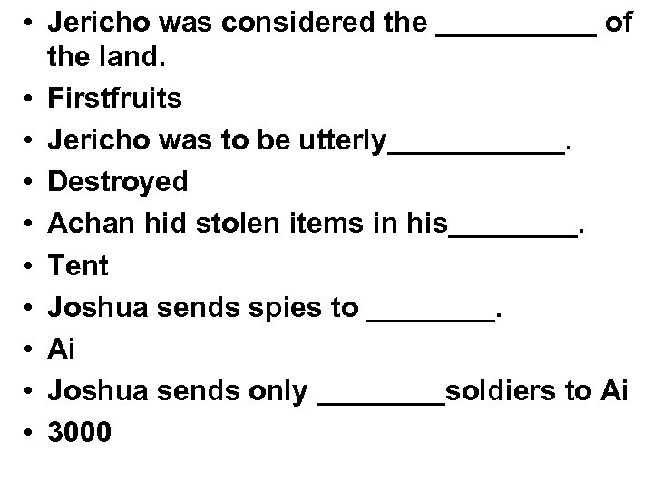 • Jericho was considered the _____ of the land. • Firstfruits • Jericho