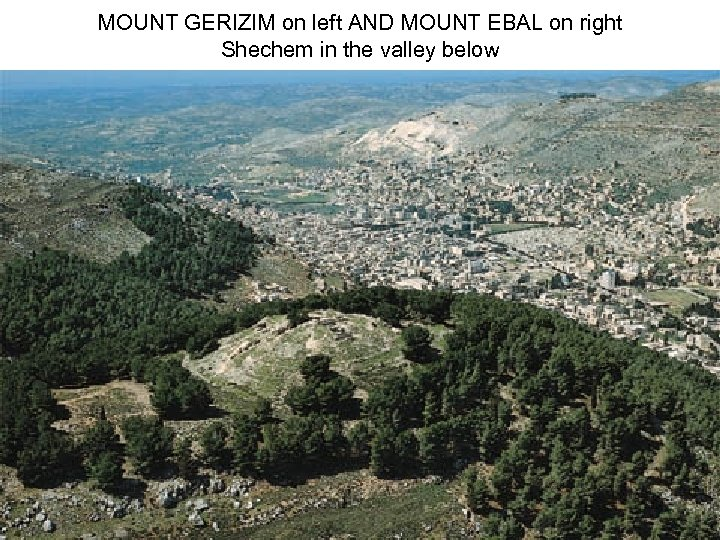 MOUNT GERIZIM on left AND MOUNT EBAL on right Shechem in the valley below