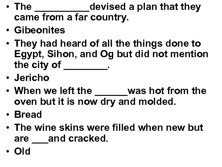• The _____devised a plan that they came from a far country. •