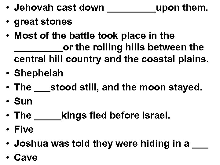 • Jehovah cast down _____upon them. • great stones • Most of the