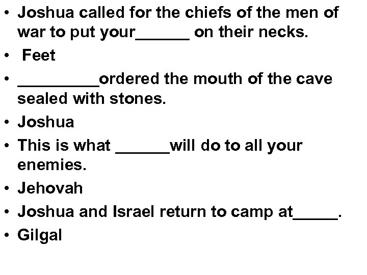 • Joshua called for the chiefs of the men of war to put