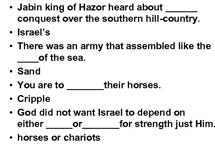 • Jabin king of Hazor heard about ______ conquest over the southern hill-country.
