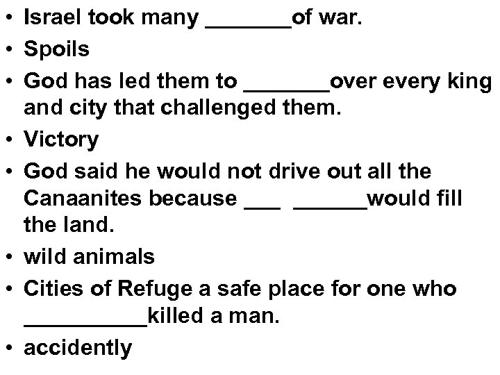 • Israel took many _______of war. • Spoils • God has led them