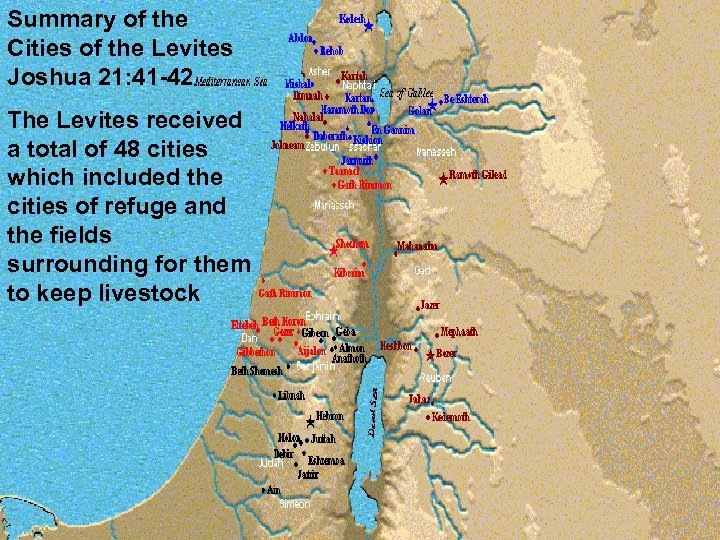 Summary of the Cities of the Levites Joshua 21: 41 -42 The Levites received