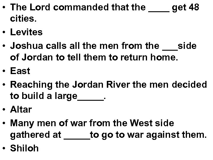 • The Lord commanded that the ____ get 48 cities. • Levites •