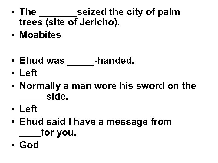 • The _______seized the city of palm trees (site of Jericho). • Moabites