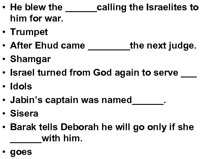 • He blew the ______calling the Israelites to him for war. • Trumpet