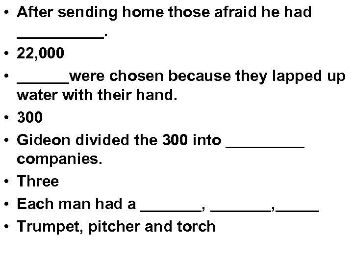 • After sending home those afraid he had _____. • 22, 000 •