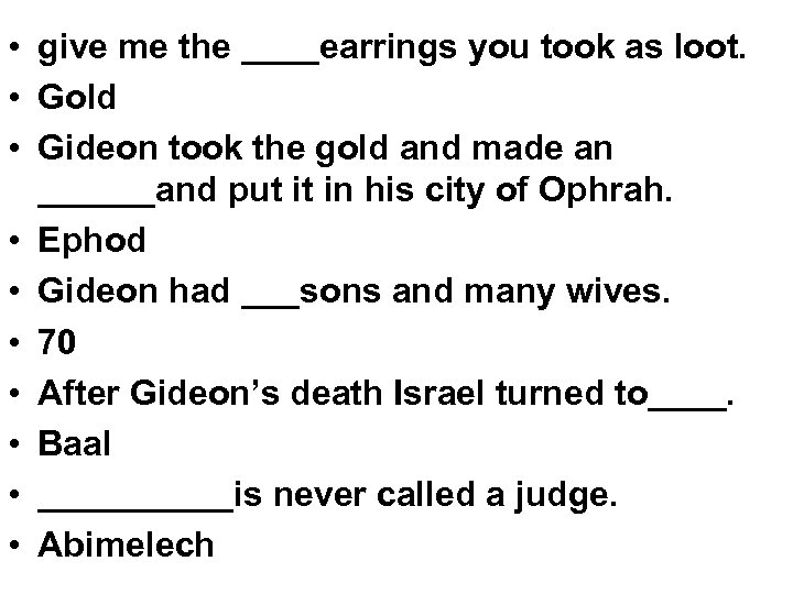 • give me the ____earrings you took as loot. • Gold • Gideon