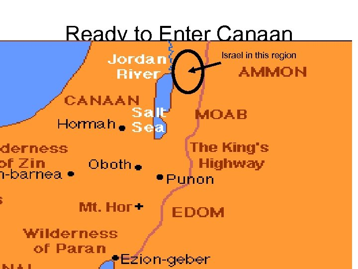 Ready to Enter Canaan Israel in this region