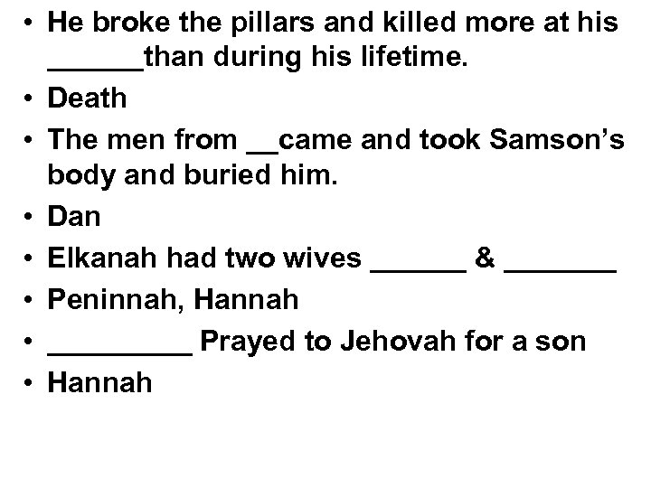 • He broke the pillars and killed more at his ______than during his