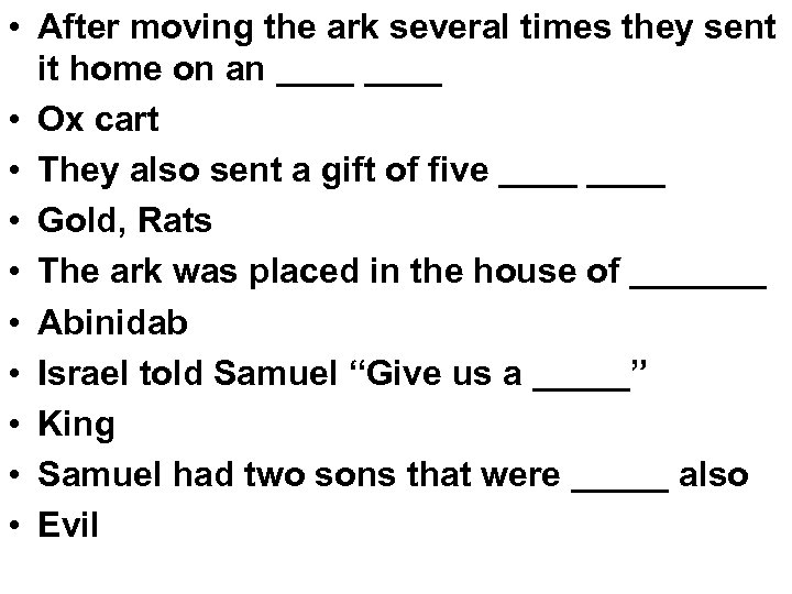 • After moving the ark several times they sent it home on an