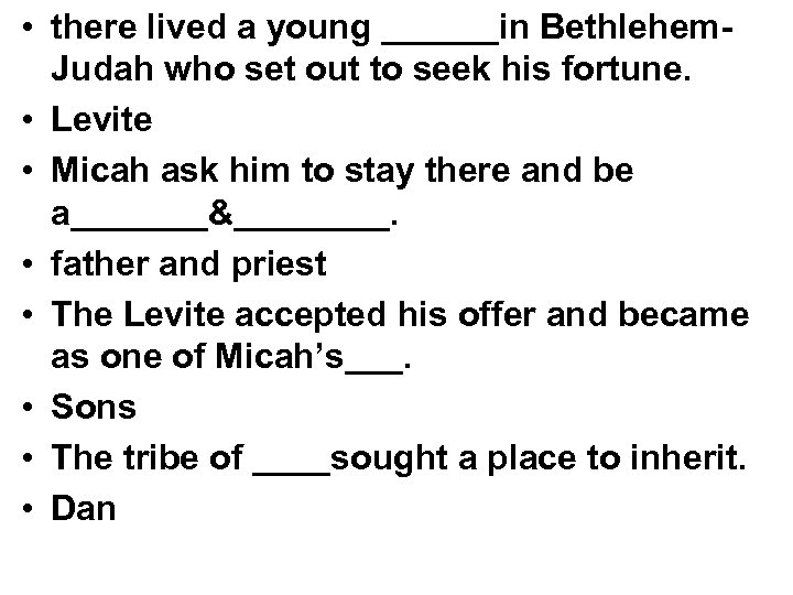 • there lived a young ______in Bethlehem. Judah who set out to seek