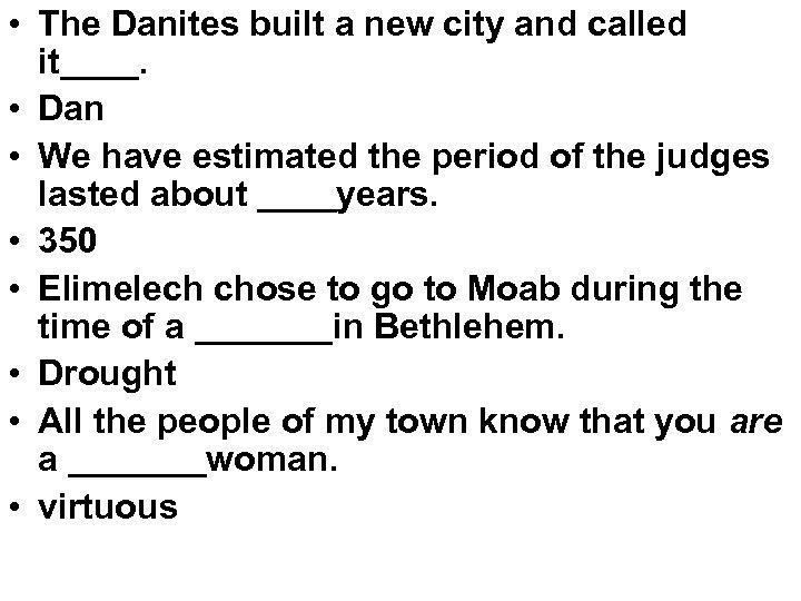 • The Danites built a new city and called it____. • Dan •